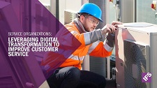 Service organizations: leveraging digital transformation to improve customer service eBook