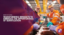 Manufacturing: Transforming mindsets to embrace the opportunities of servitization